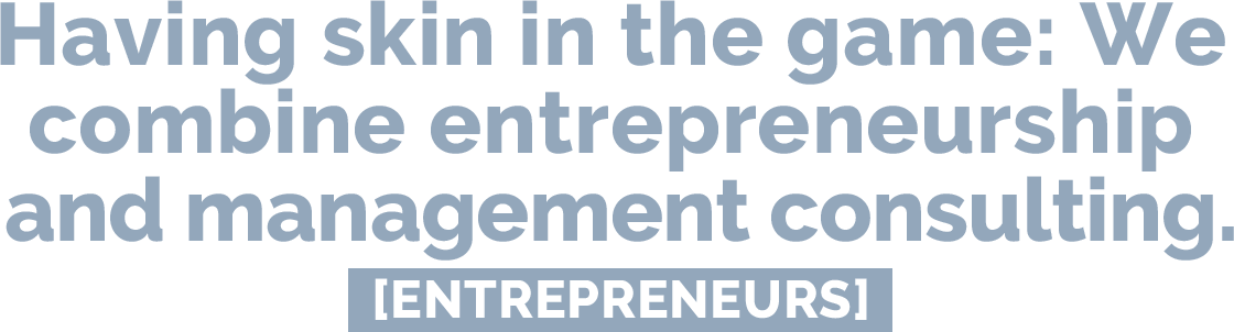 Having skin in the game: We combine entrepreneurship and management consulting | Entrepreneurs @ e&Co. AG