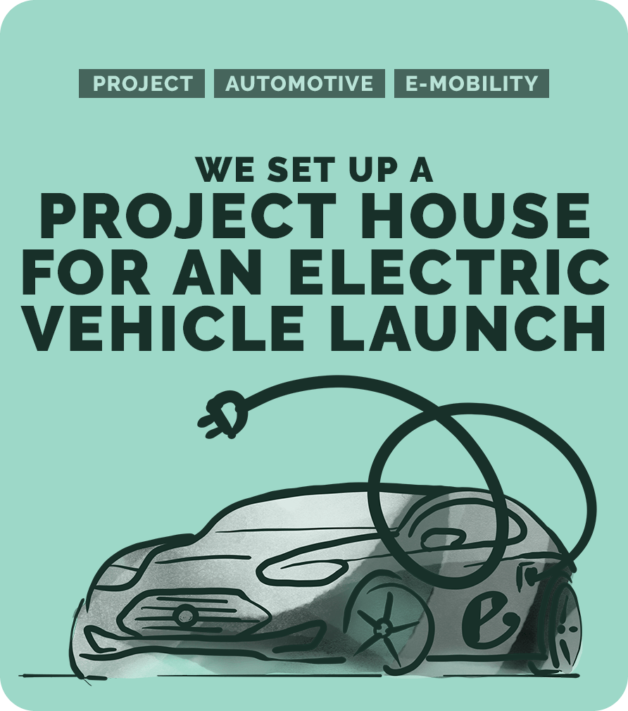 We set up a project house for an electric vehicle launch